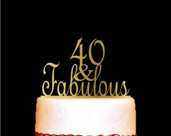 40 and Fabulous Cake Topper for Birthday and Anniversary, 40th Birthday Cake Topper, Happy 40th Cake Topper, Gold Anniversary Cake Topper
