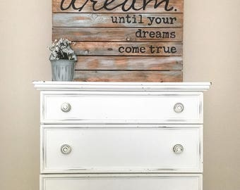 SALE - Shiplap Sign - DREAM until your dreams come true - Pallet Style Sign - Wood Sign - Rustic Home Decor - Farmhouse Wall Decor