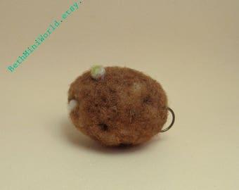 Needle felted  Potato Miniature- Pendant- Charm- Cell Phone,Bag, Purse, Brooch,...-Ooak- Ready to Ship