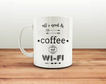 All i Need is Coffee and Wifi Mug / Coffee Wifi Quote Mug / Coffee Mug / Funny Mug / Wifi Mug Gift / Funny Coffee Mug / Winter Coffee Mug