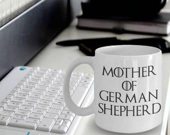German Shepherd Mug - Funny German Shepherd Coffee Mug - Mother Of Dragons - Mother Of German Shepherd - German Shepherd Gifts