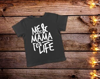 Me and Mama For Life Toddler Shirt, Trendy Toddler Clothes, Trendy Kids Clothes, Hipster Toddler Shirt, Funny Toddler Shirt, Mama Shirt