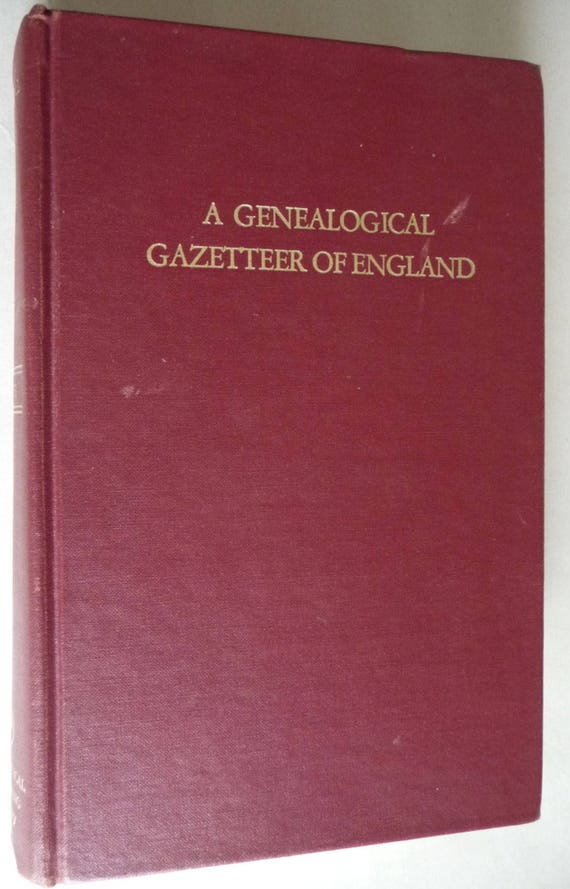 A Genealogical Gazetteer of England 1977 Frank Smith English Locations, Populations, Parishes, Ecclesiastical Jurisdictions, Early Registers