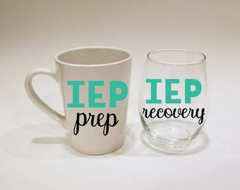 IEP prep mug and wine glass- teacher mug, teacher's valentines gift, special education teacher gift, teacher appreciation, speech therapist