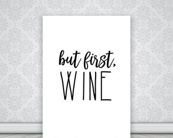 But First Wine Printable Art, Instant Download Digital Poster, Wine Print, Kitchen Art, Breakfast Art, Typography Black and White, Modern