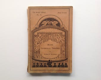 Vintage - Model Vaudeville Theatres by Norman H. Schneider - First Edition 1909