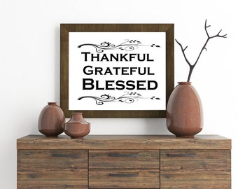 Thankful, Grateful, Blessed Print.