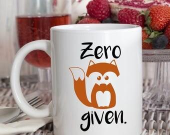 Zero Fox Given, Zero Fox Given Mug, Zero Fox Given Coffee Cup, Office Mug, Work Mug, Coworker gift, Funny Mugs, Funny, Mug, Gift