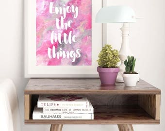 Enjoy the little things - pretty pink typography print, unique typography poster, inspirational print, motivational quote