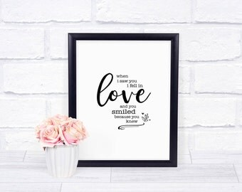 When I Saw You I Fell In Love And You Smiled Because You Knew | Printable Wall Art | Love Inspirational Quote | 8x10 digital download