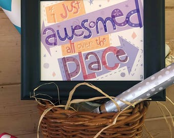 I Just Awesomed All Over the Place Hand-lettered Print