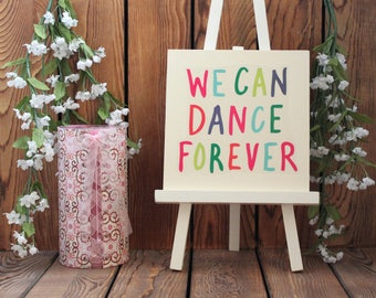 We Can Dance Forever,Inspirational Quote,Wood Sign,Framed Wall Art,Wood Wall Art.Birthday Gift Her,Framed Quotes,Office Wall Art,Wood Plaque