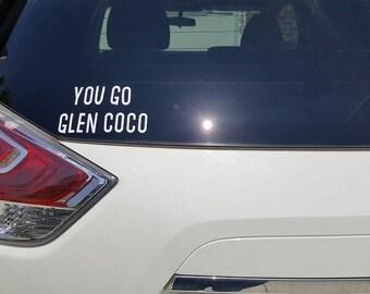 You Go Glen Coco decal, Mean Girls, Car decal, Mean Girls fan, You Go Glenn Coco, funny decal, gift, computer decal, car sticker, sticker