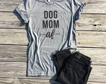 dog mom af, light grey unisex tee, dog mom shirt, dog mom tshirt, dog lover gift, funny graphic tees, i'd rather be home with my dog
