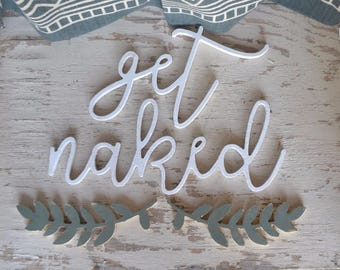 Get Naked Word Wood Cut Out Bathroom Wall Decor