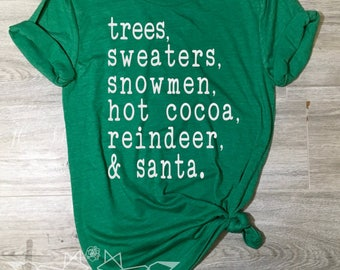 Christmas Shirt, Trees Sweaters Snowmen Hot Cocoa Reindeer & Santa Shirt, Christmas List Tee, Christmas Shirt Women, Women's Christmas