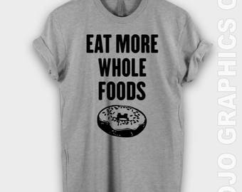 Eat More Whole Foods Shirt - Donuts Shirt,Donuts Shirts, Donuts TShirt, Donut Lover, Donut T-Shirt Women's Donut Shirt,Women's Donut T-Shirt