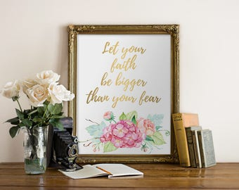 Bible Verse, Let your faith be bigger than your fear, Quote Print, Bible Quote, Inspirational Print, Motivational Quote, Christian Art Print
