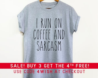 I Run On Coffee and Sarcasm shirt - Funny shirt, Coffee shirt, Sarcasm shirt, Sarcastic shirt, Sassy shirt, Sass, Coffee gift, Slogan shirt