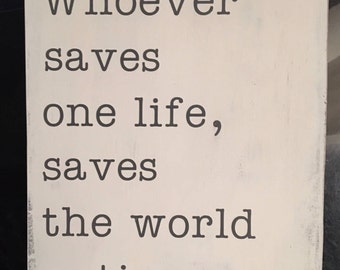 Whoever saves one life saves the world entire, Schindler, Talmud quote wood sign