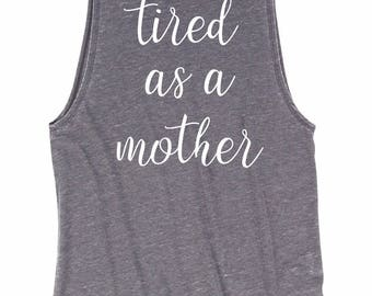 DIY Tired as a Mother Shirt Iron On