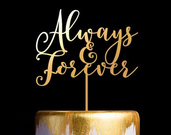 Always and Forever Wedding Cake Topper, Keepsake Cake Topper for Wedding and Anniversary
