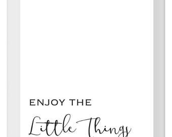 Enjoy the little things (INSTANT DOWNLOAD)
