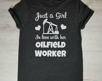 Just a Girl In love with her Oilfield Worker