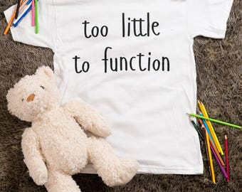 too little to function ABDL/DDLG T-shirt