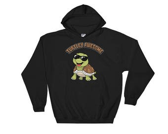 Turtle Hoodie - Turtley Awesome Hoodie - Turtle Sweater - Turtle Sweatshirt - Funny Turtle Hoodie - Turtle Lover Gift - Turtle Gifts
