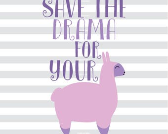 SVG Save the Drama for your Llama Cut File