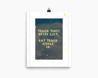 Tough Times Don't Last, Printable Art, Inspirational Wall Art, Digital Art Print, Home Decor, Quote Print, Wall Art