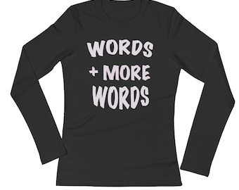 Words cotton Spartees Ladies' Long Sleeve T-Shirt