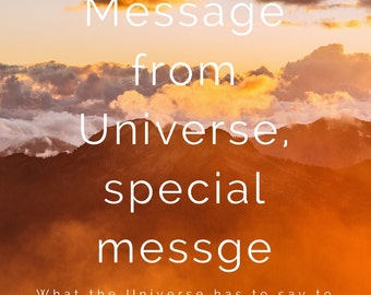 Messages from Universe, What the Universe has to say to you