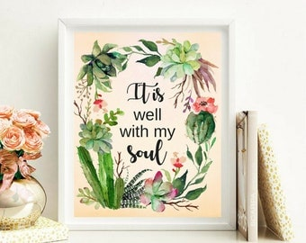 Printable art It is Well with my Soul Christian Quotes Succulents Cacti Cactus Wall Art Christian Digital Wall Art Instant Downloadable Art