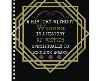 A History Without Women- Notebook - Feminist Notebook