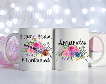 Makeup Artist Coffee Mug/I love makeuo Coffee Mug/I came I saw I contoured/Personalized Make up Coffee Cup/Make up artist gift