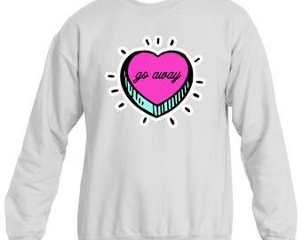 Go Away Candy Heart Graphic Sweatshirt, Printed Sweatshirt, Pastel Goth, Candy Heart Sweater, Women's Sweatshirt, Made to Order