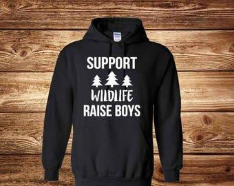 Support Wildlife Raise Boys Hoodie, Mom Of Boys, Boy Mom, Mom Life, Camping Hoodie, Pullover Sweater, Fall Hoodie, Winter Hoodie, Sweatshirt