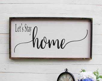 Let's Stay Home Wooden Sign Rustic Wooden Welcome Sign Rustic Wooden Foyer Sign Wooden Entryway Sign Rustic Home Wooden Sign Welcome Sign