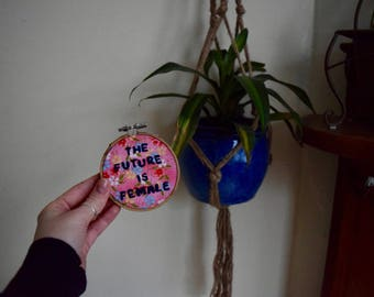 The Future is Female 3 in Embroidery Hoop Handmade