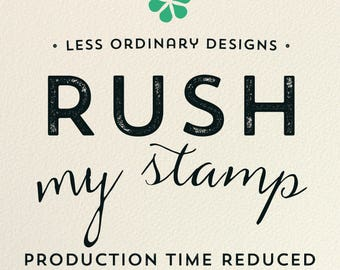 Rush 1 - 2 Day production time on stamp - add this listing to have your stamp shipped out in 1 - 2 business days