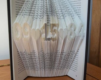 Folded Book Art - Date - Book Sculpture - Unique Gift - Wedding - First Year Anniversary - Upcycled Art - Anniversary Gift