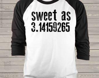 Math teacher sweet as Pi unisex raglan shirt for mathematics teachers  mscl-056-r
