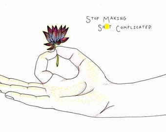 Stop Making Sh*t Complicated Mudra with Lotus Yoga Lovers Large 8x10 Print
