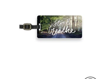Luggage Tag Stop and Breathe Quite Peaceful Forest Nature Personalized Luggage Tag Metal Tag with Printed Personalization Single Tag