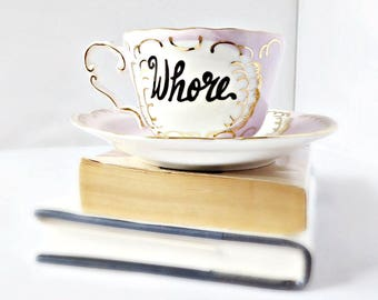 Whore, Tea Cup and Saucer, bridesmaid gift, funny best friend gifts, gag gift, rude, inappropriate, gift for her, snarky, sarcasm, naughty