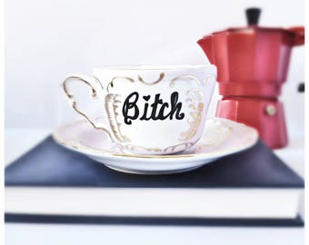 Bitch, Tea Cup and Saucer, funny bridesmaid gift, funny coffee cup and saucer, best friend mug, funny cup for her, swear words, naughty