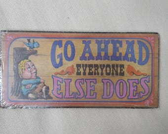 Go Ahead Everyone Else Does- Vintage late 60s early 70s Sign Wall Wooden Plaque- NIP NOS Wallace Berrie & Co.- Funny Saying Quote- Bird Poop