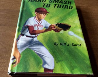 Vintage Kids Baseball Novel SMASH to THIRD by Bill J. Carol 1966 Hard Cover with Dust Jacket Both in Excellent condition